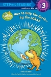 How to Help the Earth Book- By the Lorax